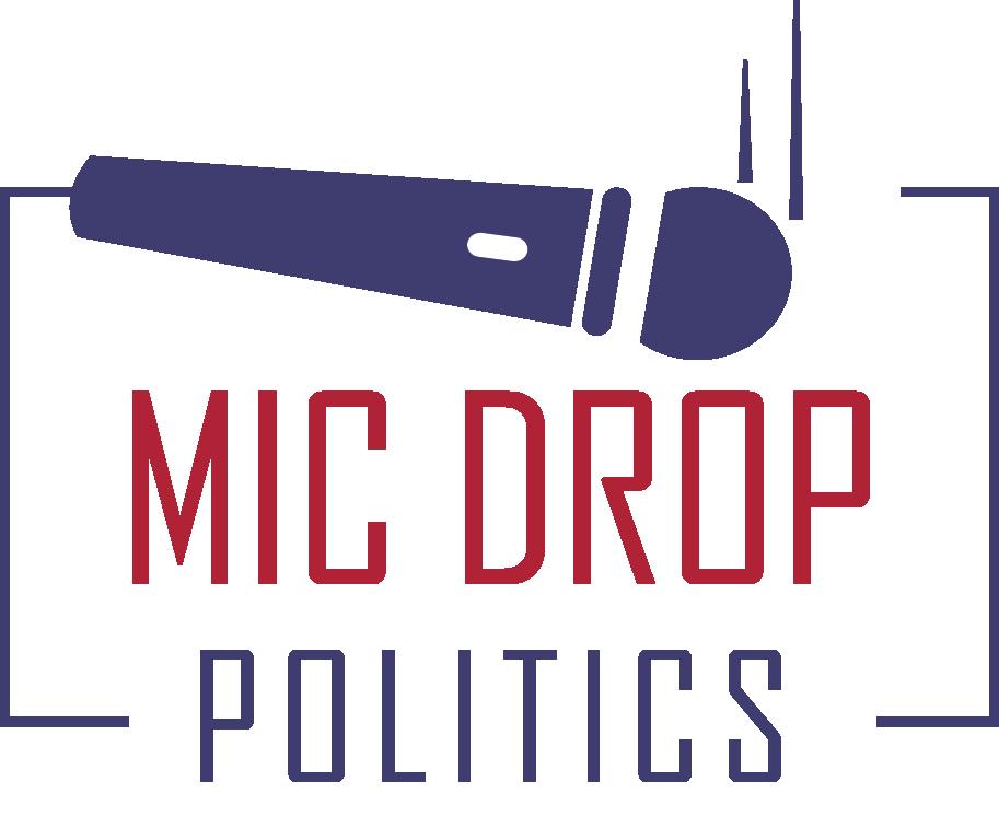Mic Drop Politics